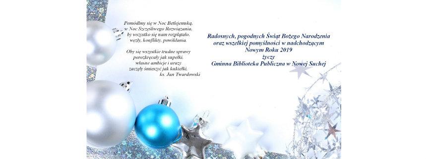 Radosnych, pogodnych Świąt Bożego Narodzenia oraz wszelkiej pomyślności w nadchodzącym Nowym Roku 2019 życzy Gminna Biblioteka Publiczna w Nowej Suchej