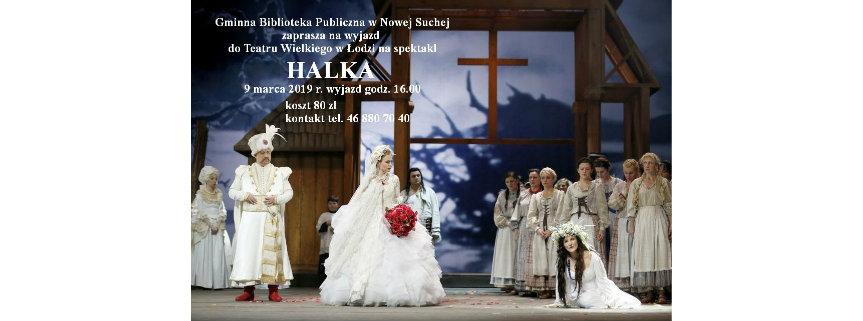 """Wyjazd do Teatru Wielkiego w Łodzi na spektakl """"HALKA"""" - 9.03.2019 r."""